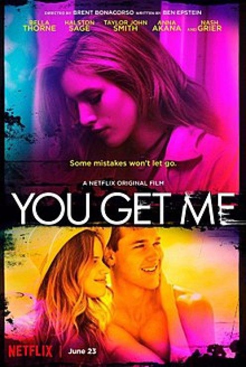 You Get Me was released on June 23, 2017 as an original Netflix movie. It is an American thriller written by Ben Epstein and directed by Brent Bonacorso.