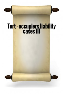 Tort - Occupiers liability cases III