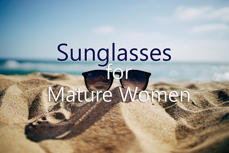 734476190cf Sunglasses for Mature Women