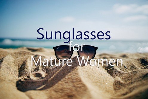 Sunglasses for Mature Women