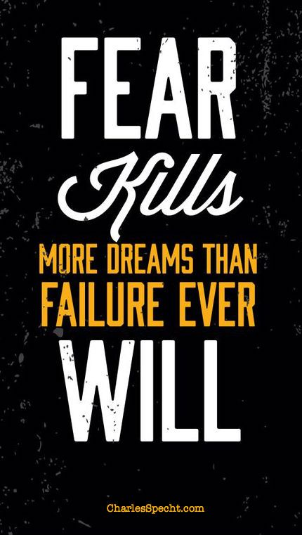 This is a life lesson. Never let failure get in the way of your dreams. The more times you fail, the more likely you'll succeed.