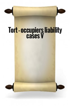 Tort - Occupiers liability cases V