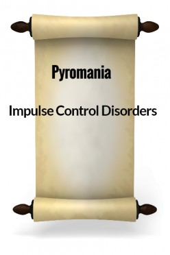 Impulse Control Disorders - Pyromania