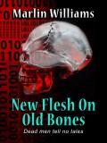 New Flesh on Old Bones Novel