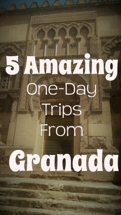 5 Amazing One-Day Trips From Granada