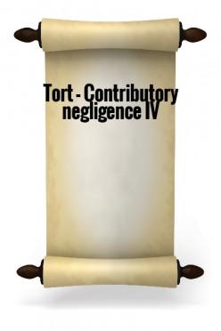 Tort-Contributory negligence IV