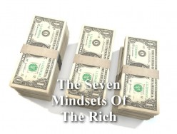 The Seven Mindsets of the Rich