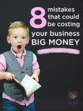 Eight Mistakes That Could Be Costing Your Business Big Money