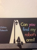 Robot Finds Creative Solution to His Problem in this Visually Appealing Picture Book Can You Find My Robot's Arm
