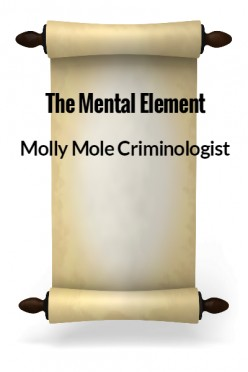 Molly Mole Criminologist - The Mental Element