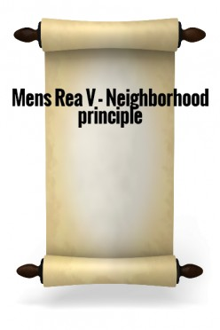 Mens Rea V - Negligence (II) – The Neighborhood Principle (I)