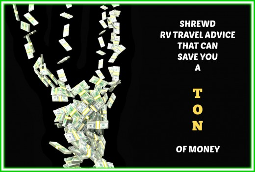 Advice from an experienced RVer that can save you a small fortune in RV travel costs.