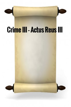 Crime III - Actus Reus III