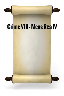 Crime VIII - Mens Rea IV