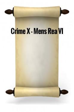 Crime X - Mens rea VI