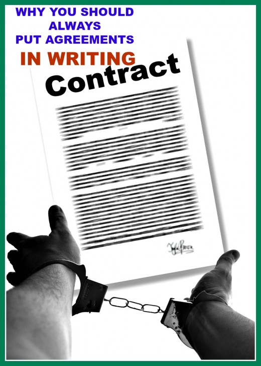 The best way to protect your interests is to always get agreements in writing.