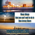 Discover the Attractive, Entertaining and Enjoyable Boardwalks in New Jersey Shores
