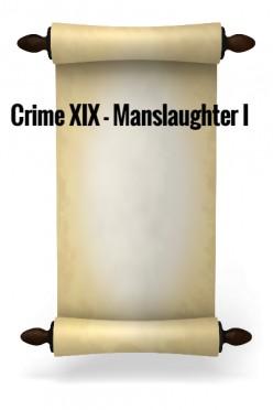 Crime XIX - Manslaughter I