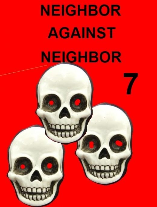 Nieghbor against neighbor