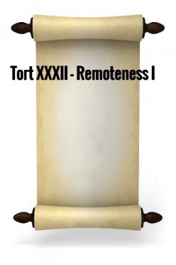 Tort XXXII - Remoteness I