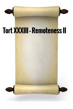 Tort XXXIII - Remoteness II