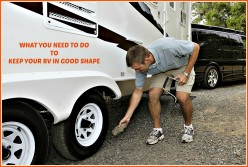 What You Need to Do to Keep Your RV in Good Shape