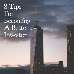 8 Tips for Becoming a Better Investor