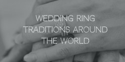 Wedding Ring Traditions in Different Cultures
