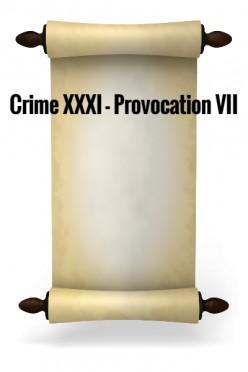 Crime XXXI - Provocation VII