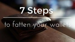 7 Steps to Fatten Your Wallets