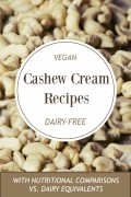Vegan Cashew Cream Recipes for Dairy Alternatives