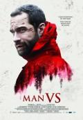 """""""Man Vs."""" (2015) Survivalist Horror"""