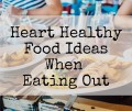 Heart Healthy Food Ideas When Eating Out