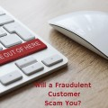 How to Detect A Fraudulent Customer on the Internet