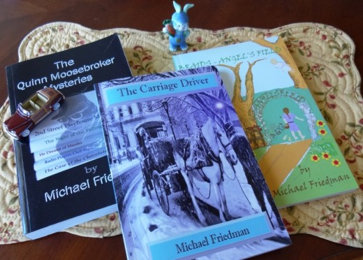 Other books by Michael Friedman, The Quinn Moosebroker Series and Braids Angel's Field