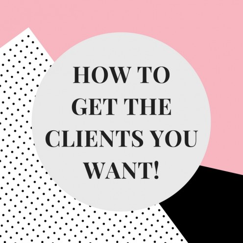 How to Get the Clients You Want