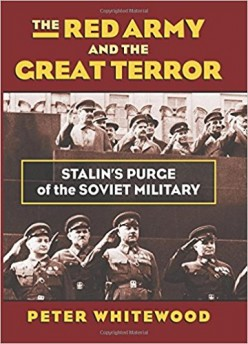 "Review: ""The Red Army and the Great Terror: Stalin's Purge of the Soviet Military"""