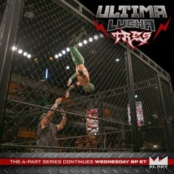 Ultima Lucha Tres: Part Four Preview