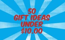 50 Gift Ideas Under $10
