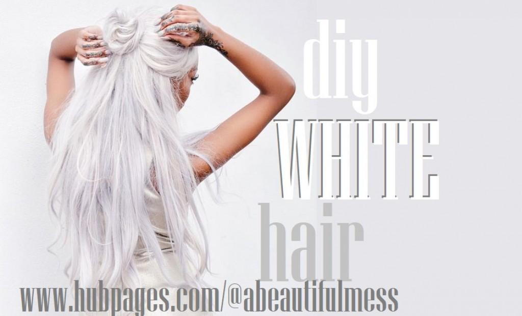 Diy Hair How To Get White Hair Bellatory