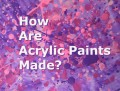 How Are Acrylic Paints Made?