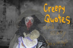 Creepy Quotes and Scary Sayings - Be Afraid, Be Very Afraid