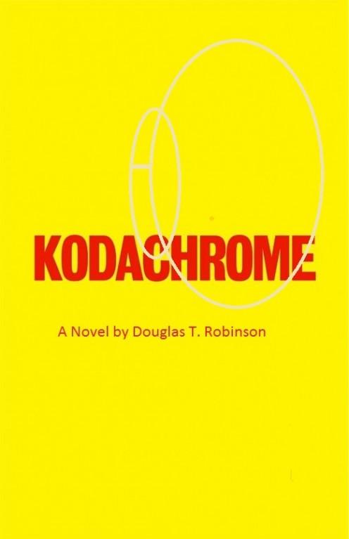 Kodachrome: A Novel By Douglas T. Robinson Chapter 2