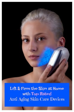 Best at Home Anti-Aging Devices to Reduce Wrinkles, Fight Acne and Tighten the Skin