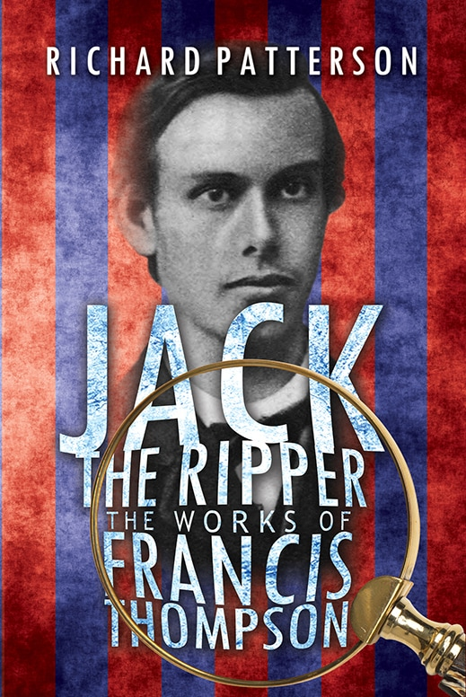 "Front cover of ""Jack the Ripper, The Works of Francis Thompson"""
