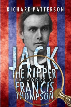 Refreshing Look Into a Famous Mystery: Jack the Ripper, The Works of Francis Thompson