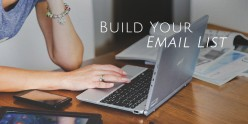 Build Your Email List In A Better Way!