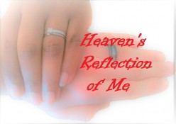 Heaven's Reflection of Me