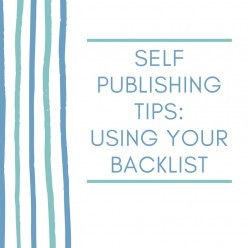 Self Publishing Tips: Using Your Backlist
