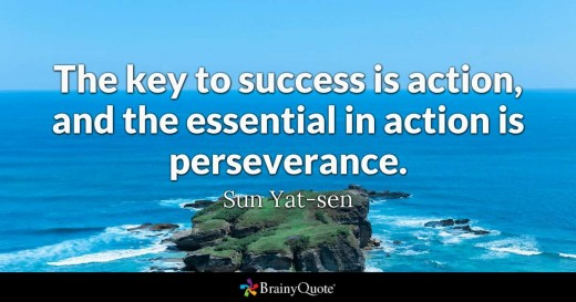 Quote The key to success is action, and the essential in action is perseverance.